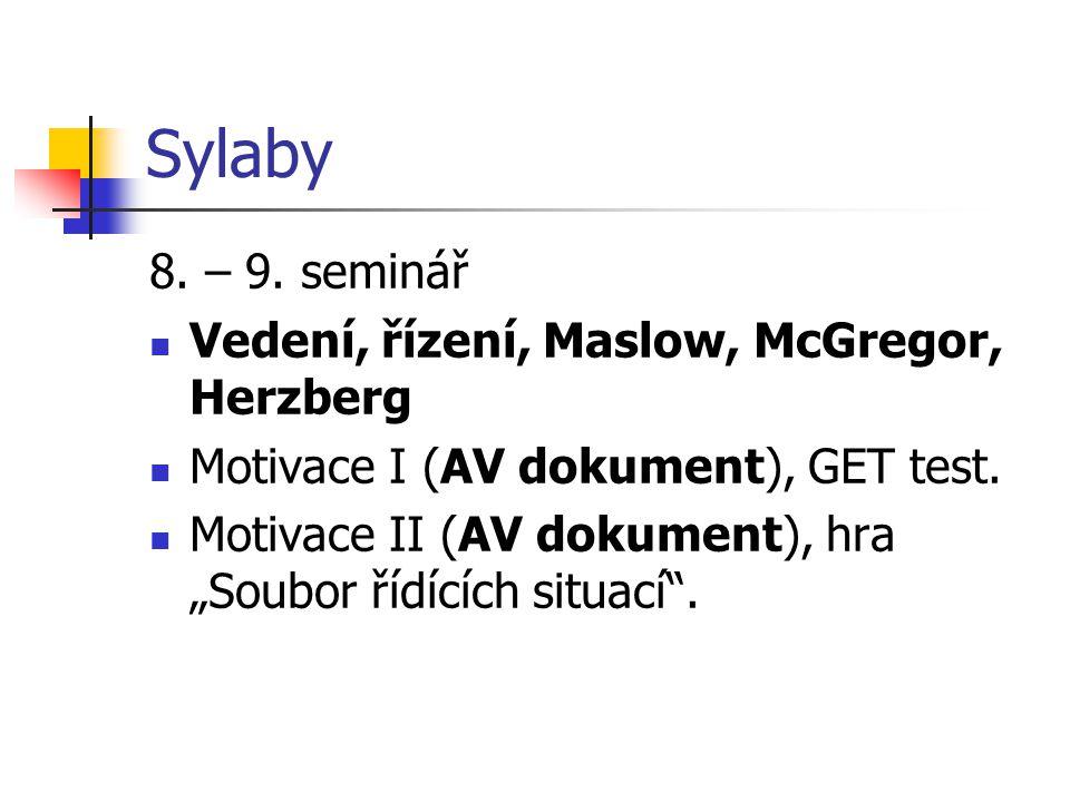 Sylaby 8. – 9. seminář Vedení, řízení, Maslow, McGregor, Herzberg
