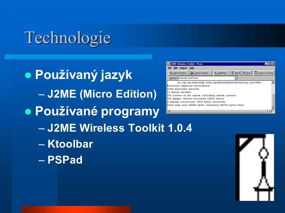 Technologie Používaný jazyk Používané programy J2ME (Micro Edition)
