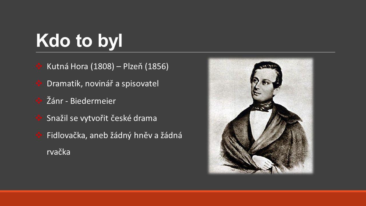 Kdo to byl Kutná Hora (1808) – Plzeň (1856)
