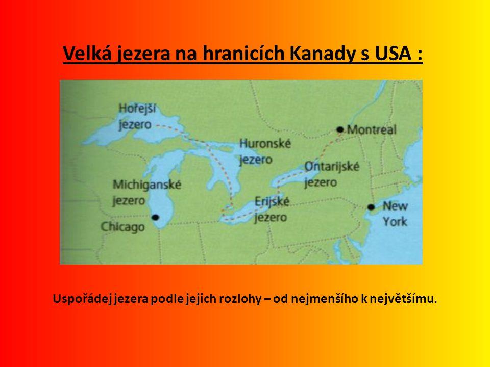 Velká jezera na hranicích Kanady s USA :