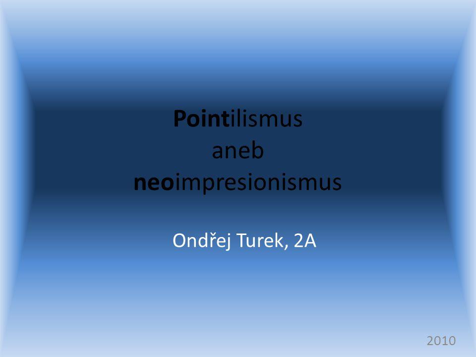 Pointilismus aneb neoimpresionismus