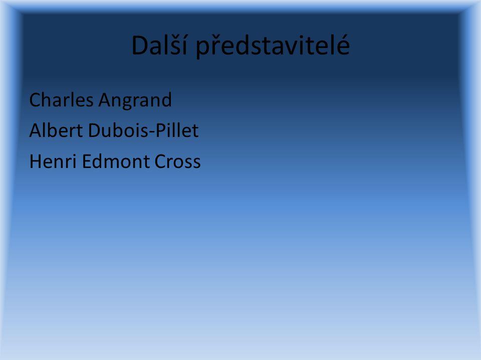 Další představitelé Charles Angrand Albert Dubois-Pillet Henri Edmont Cross
