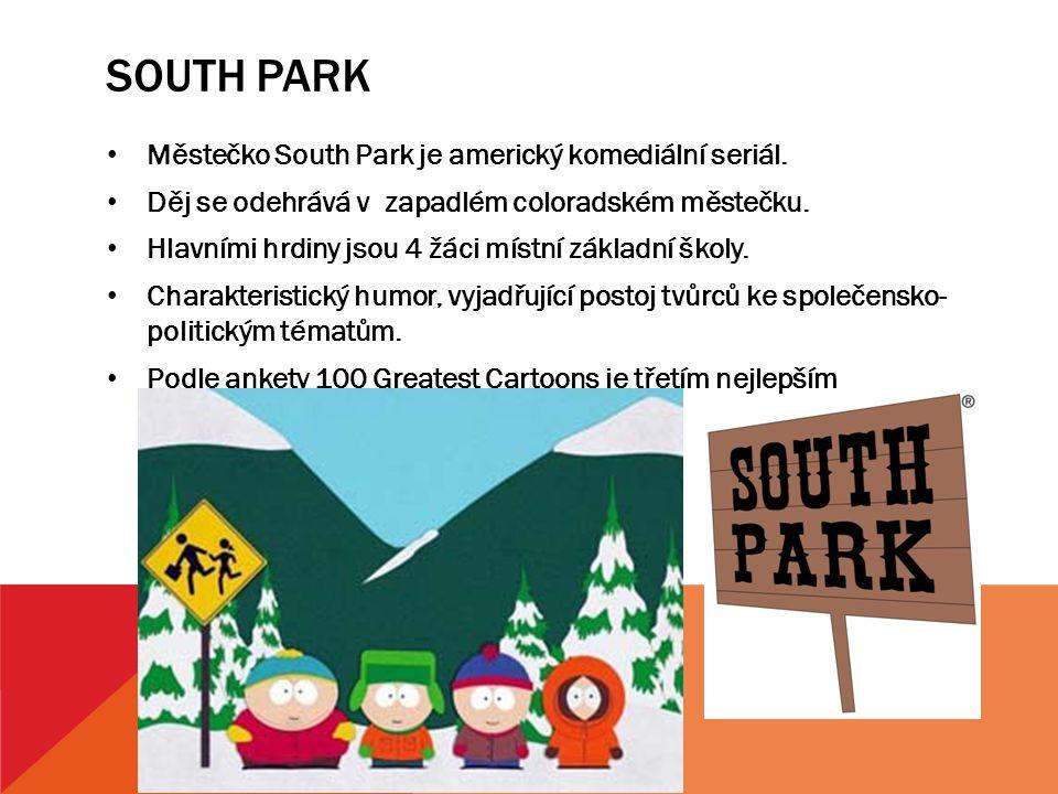 South park Městečko South Park je americký komediální seriál.