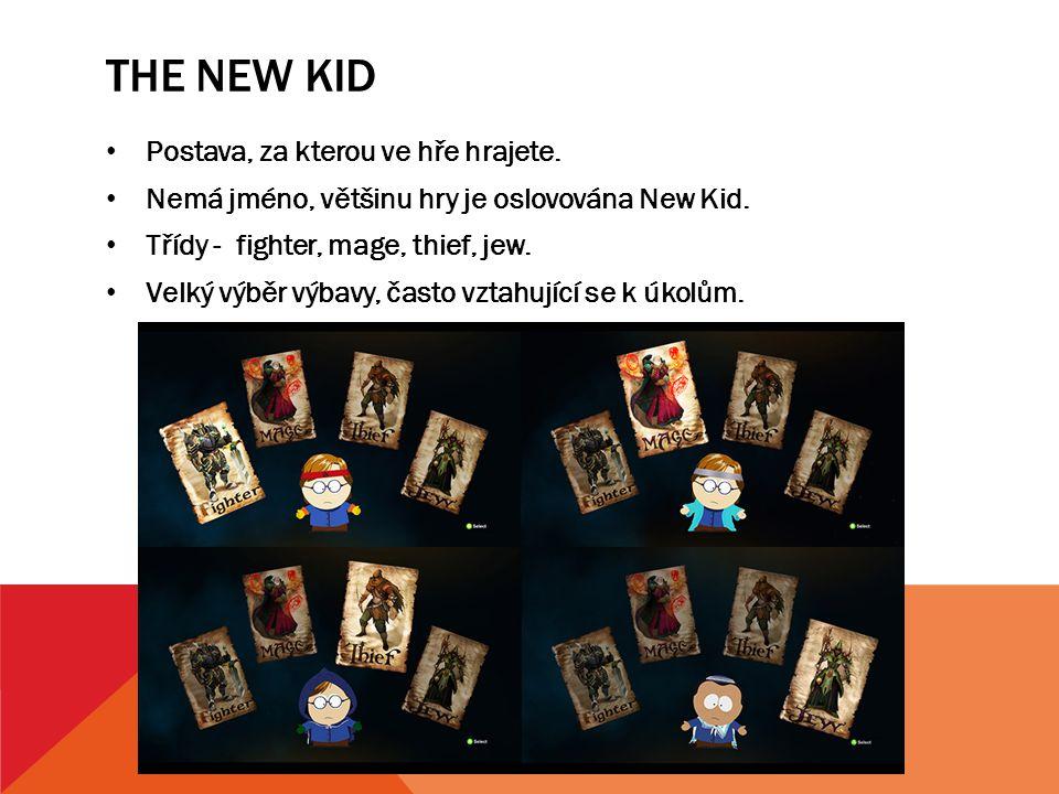 The new kid Postava, za kterou ve hře hrajete.