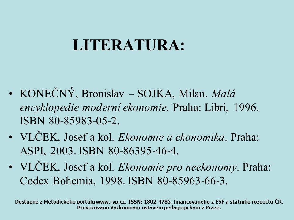 LITERATURA: KONEČNÝ, Bronislav – SOJKA, Milan. Malá encyklopedie moderní ekonomie. Praha: Libri, 1996. ISBN 80-85983-05-2.