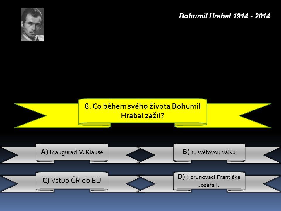 8. Co během svého života Bohumil Hrabal zažil
