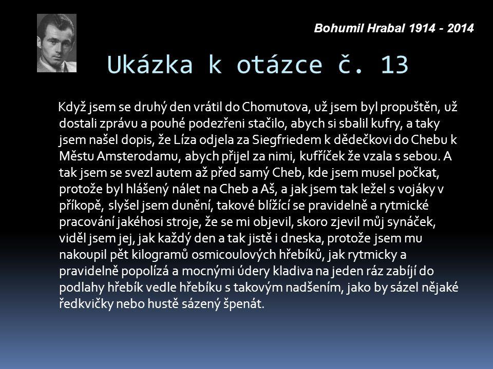Bohumil Hrabal 1914 - 2014 Ukázka k otázce č. 13.