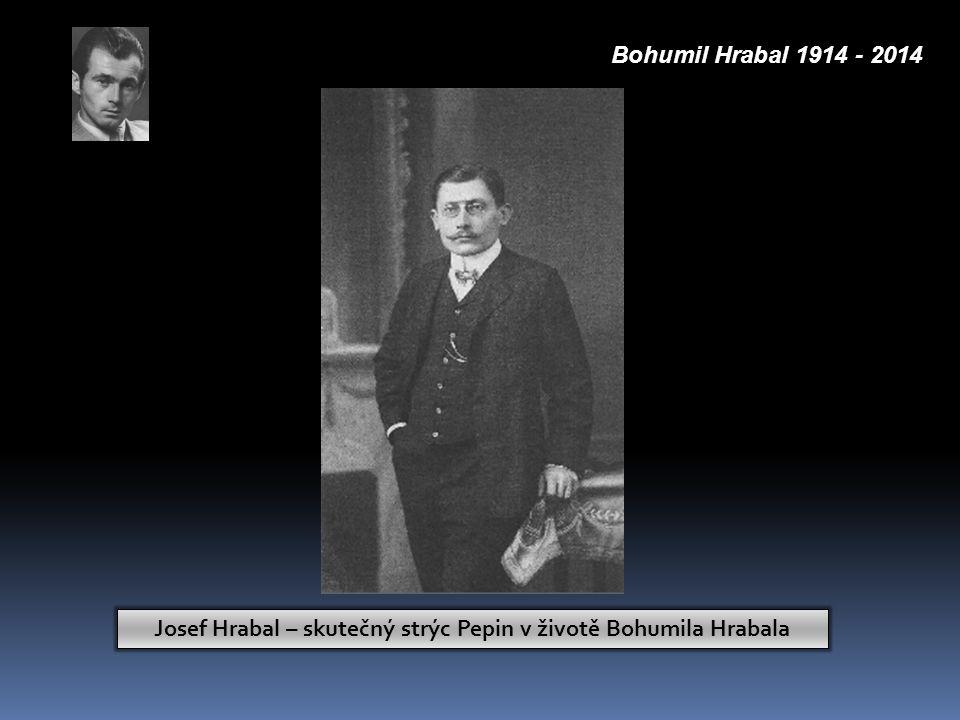 Josef Hrabal – skutečný strýc Pepin v životě Bohumila Hrabala