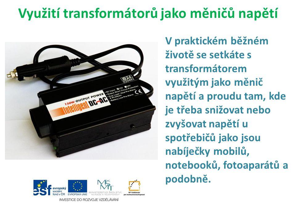 Využití transformátorů jako měničů napětí
