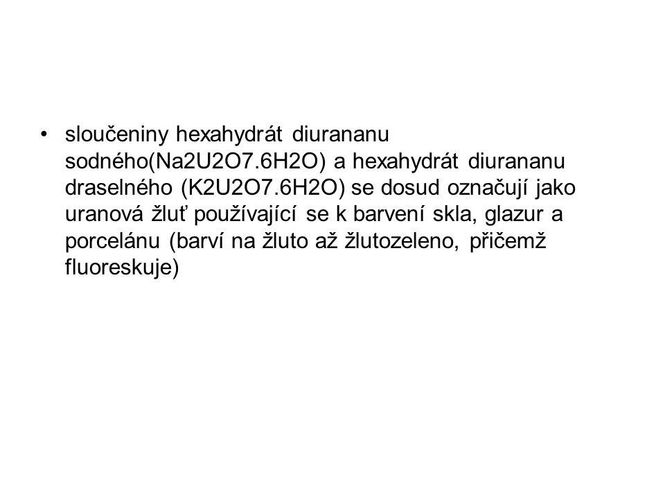 sloučeniny hexahydrát diurananu sodného(Na2U2O7