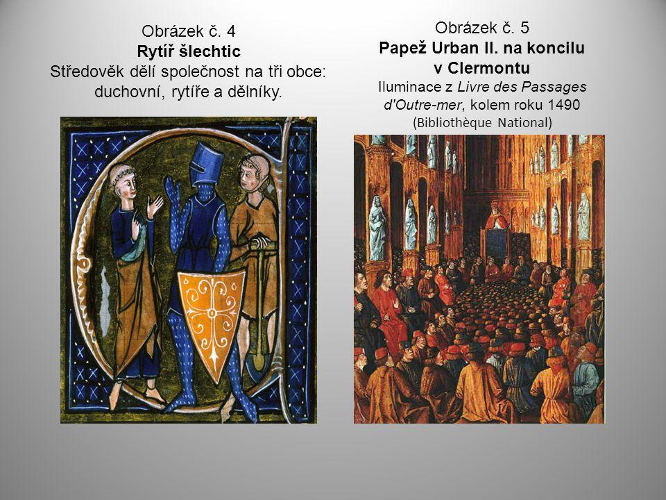 Obrázek č. 5 Papež Urban II. na koncilu v Clermontu Iluminace z Livre des Passages d Outre-mer, kolem roku 1490 (Bibliothèque National)
