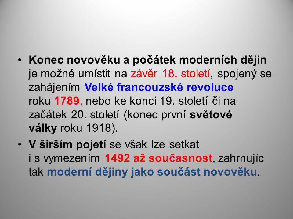 Konec novověku a počátek moderních dějin je možné umístit na závěr 18