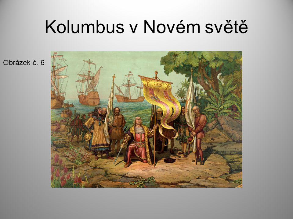 Kolumbus v Novém světě Obrázek č. 6