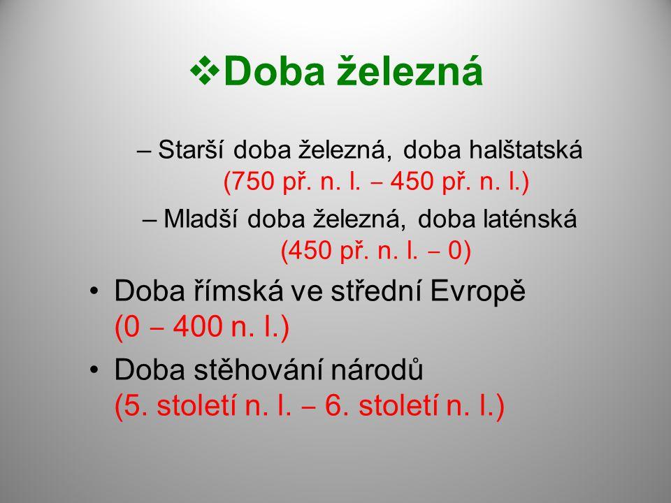 Doba železná Doba římská ve střední Evropě (0 ‒ 400 n. l.)