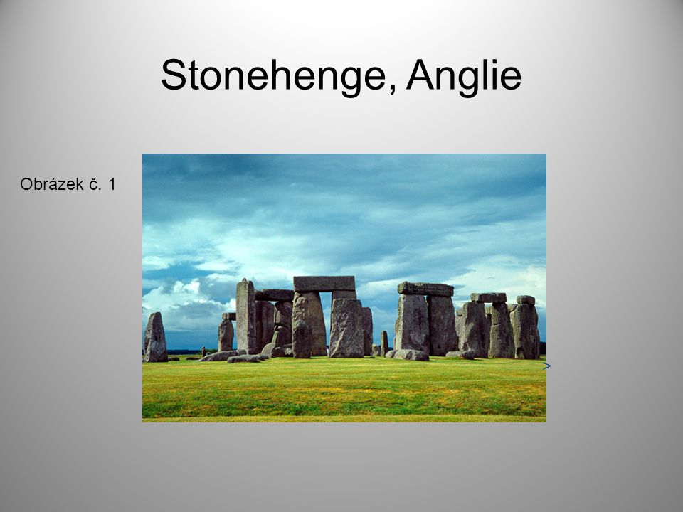 Stonehenge, Anglie Obrázek č. 1 >