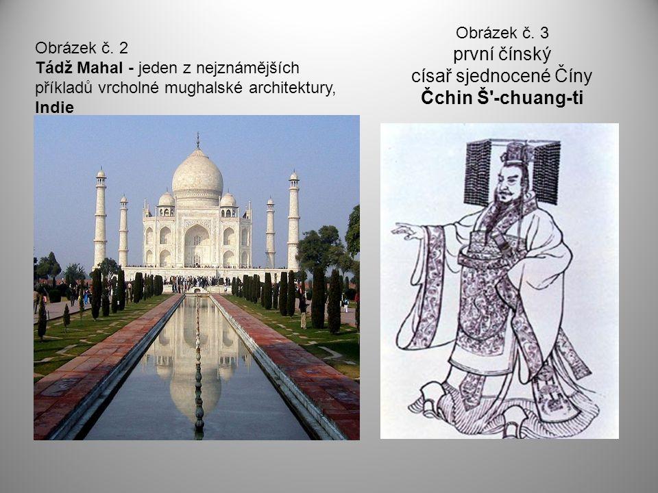 Obrázek č. 3 první čínský císař sjednocené Číny Čchin Š -chuang-ti