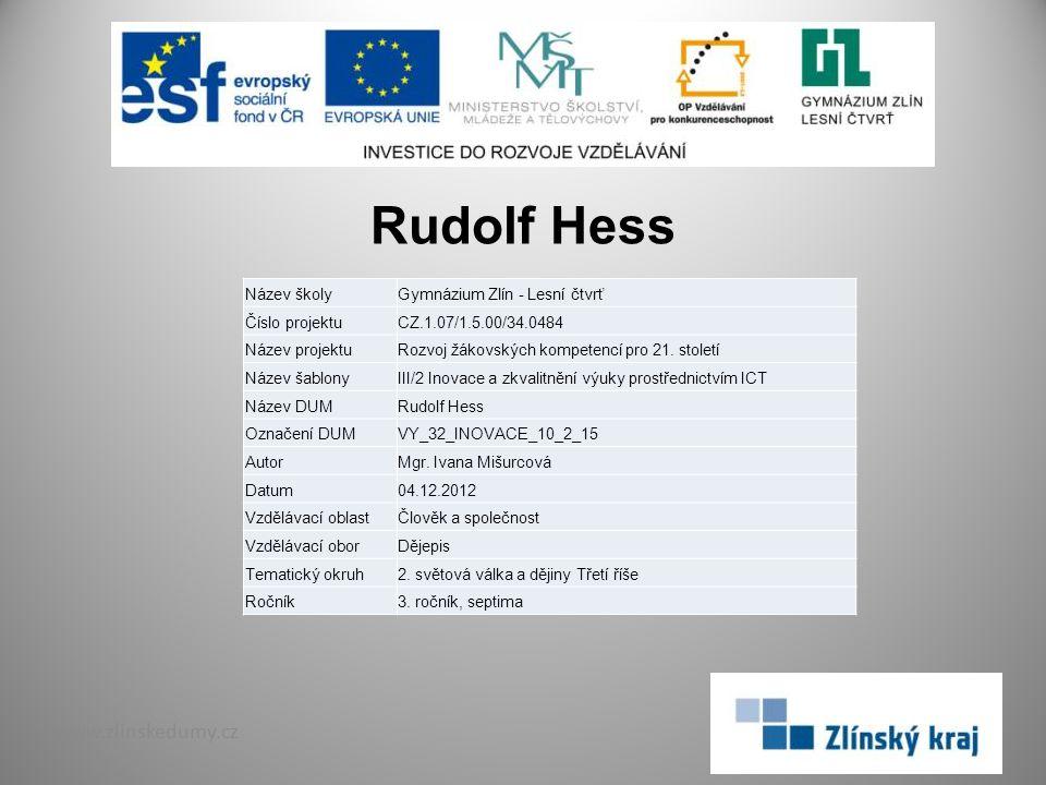 Rudolf Hess www.zlinskedumy.cz Název školy