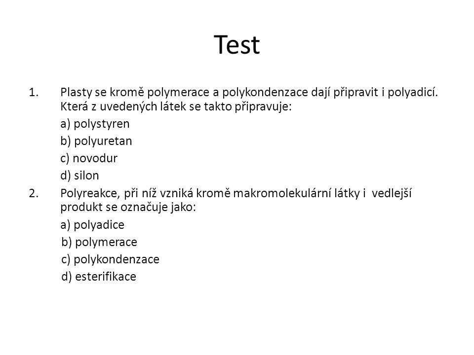 Test Plasty se kromě polymerace a polykondenzace dají připravit i polyadicí. Která z uvedených látek se takto připravuje: