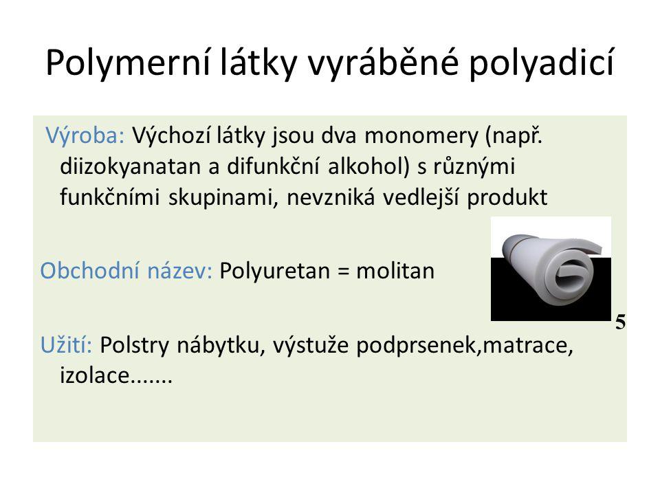 Polymerní látky vyráběné polyadicí