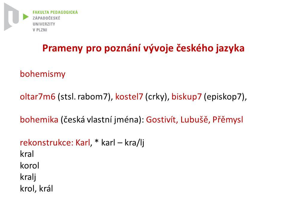 Prameny pro poznání vývoje českého jazyka