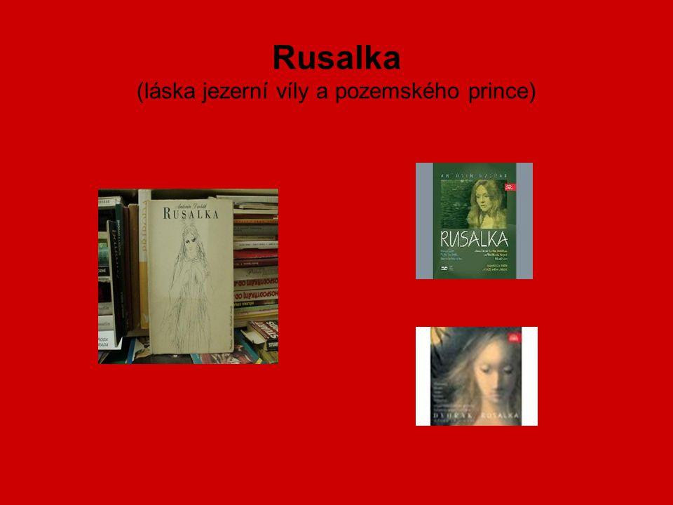 Rusalka (láska jezerní víly a pozemského prince)