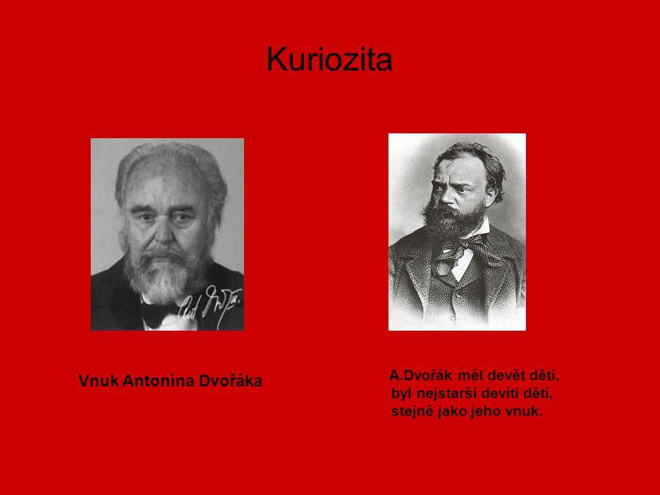Kuriozita A.Dvořák měl devět dětí, Vnuk Antonína Dvořáka
