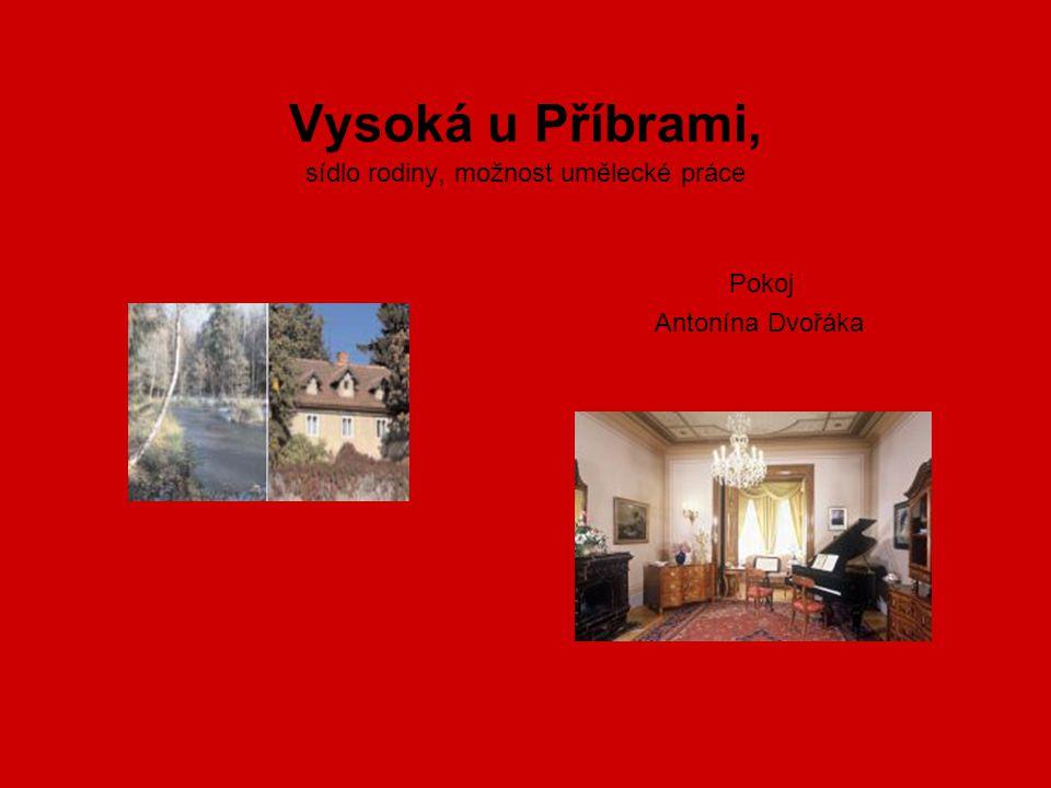 Vysoká u Příbrami, sídlo rodiny, možnost umělecké práce