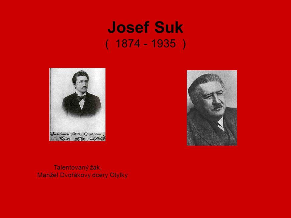 Josef Suk ( 1874 - 1935 ) Talentovaný žák,