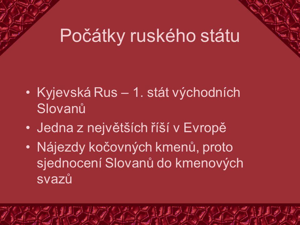 Počátky ruského státu Kyjevská Rus – 1. stát východních Slovanů