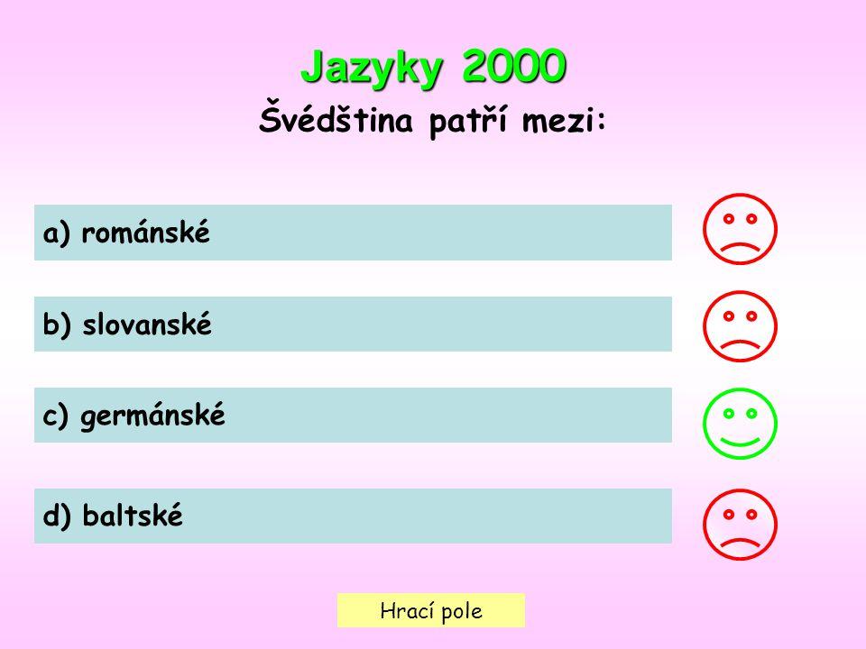 Jazyky 2000 Švédština patří mezi: a) románské b) slovanské