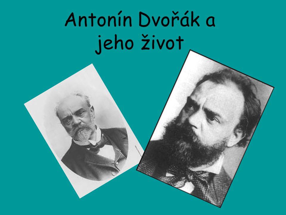 Antonín Dvořák a jeho život
