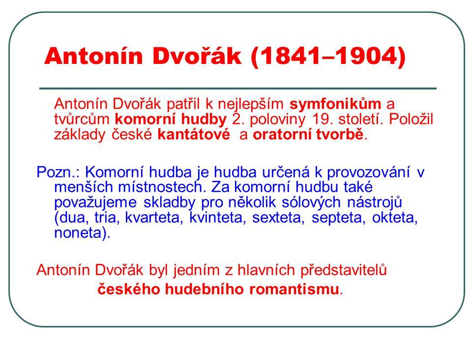 Antonín Dvořák (1841–1904)