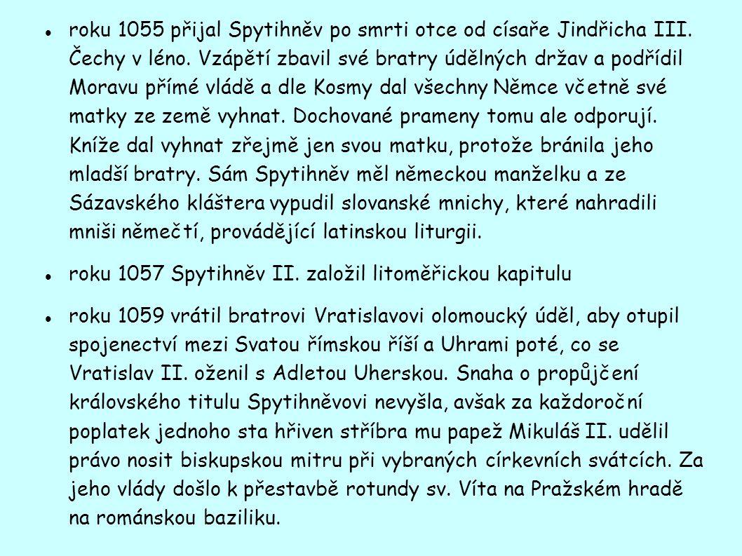 roku 1055 přijal Spytihněv po smrti otce od císaře Jindřicha III