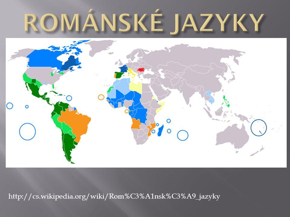 ROMÁNSKÉ JAZYKY http://cs.wikipedia.org/wiki/Rom%C3%A1nsk%C3%A9_jazyky