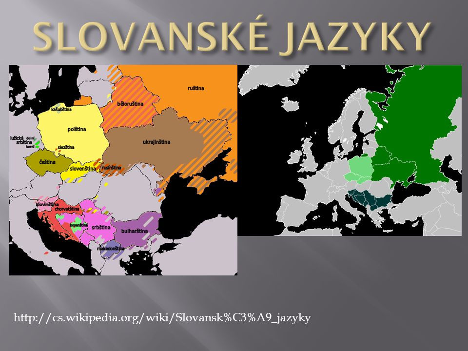 SLOVANSKÉ JAZYKY http://cs.wikipedia.org/wiki/Slovansk%C3%A9_jazyky