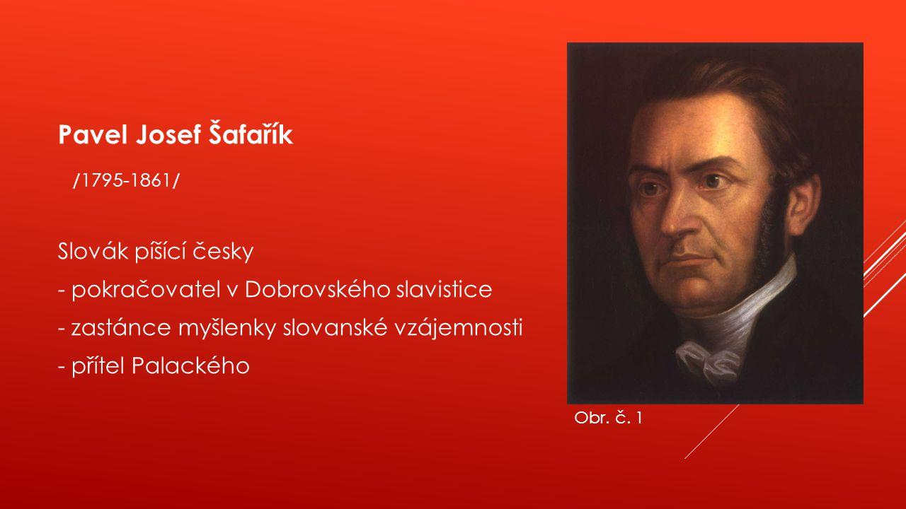 Pavel Josef Šafařík /1795-1861/ Slovák píšící česky