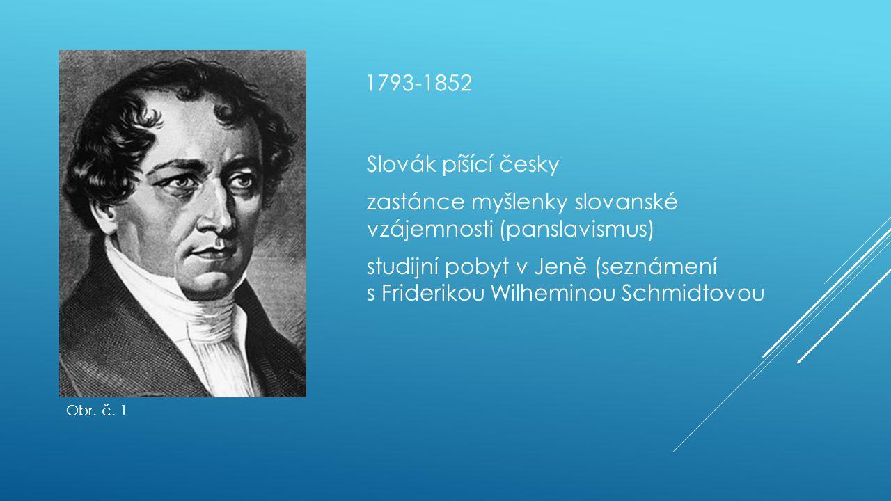 zastánce myšlenky slovanské vzájemnosti (panslavismus)