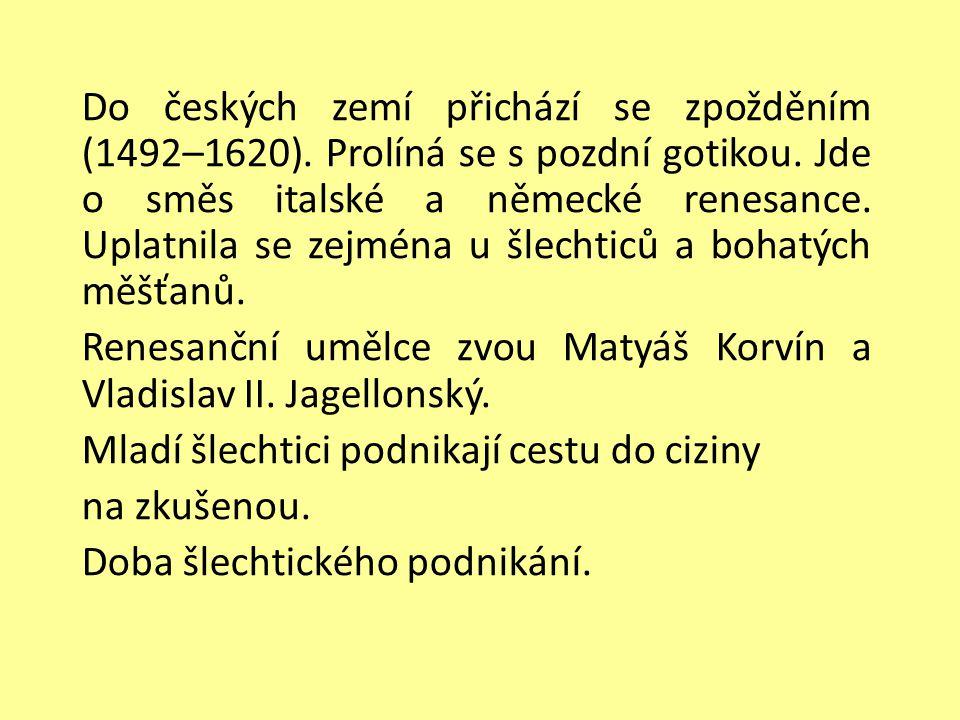Do českých zemí přichází se zpožděním (1492–1620)