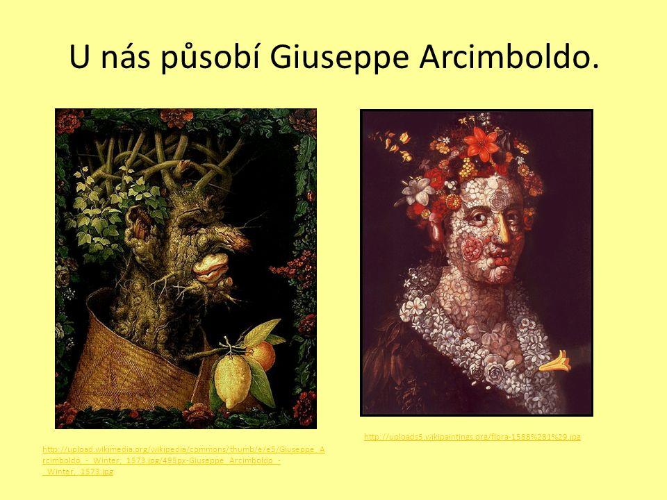 U nás působí Giuseppe Arcimboldo.