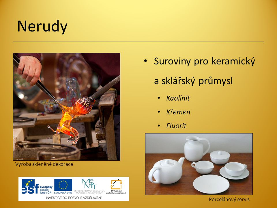 Nerudy Suroviny pro keramický a sklářský průmysl Kaolinit Křemen