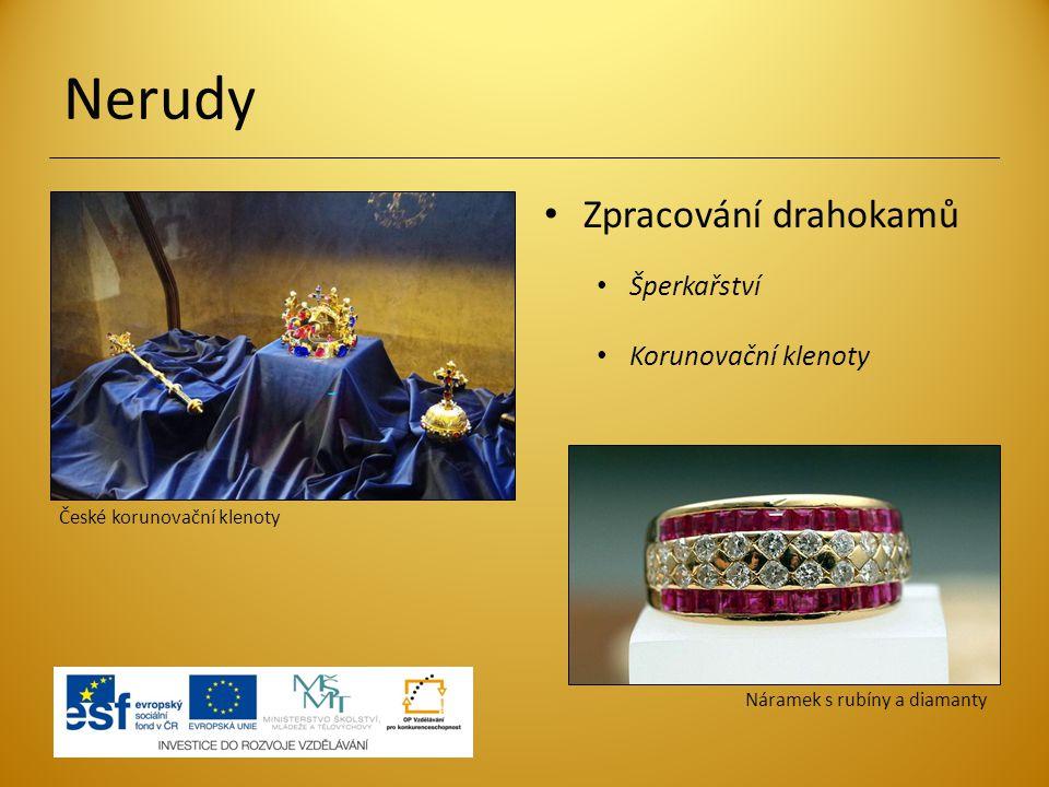 Nerudy Zpracování drahokamů Šperkařství Korunovační klenoty