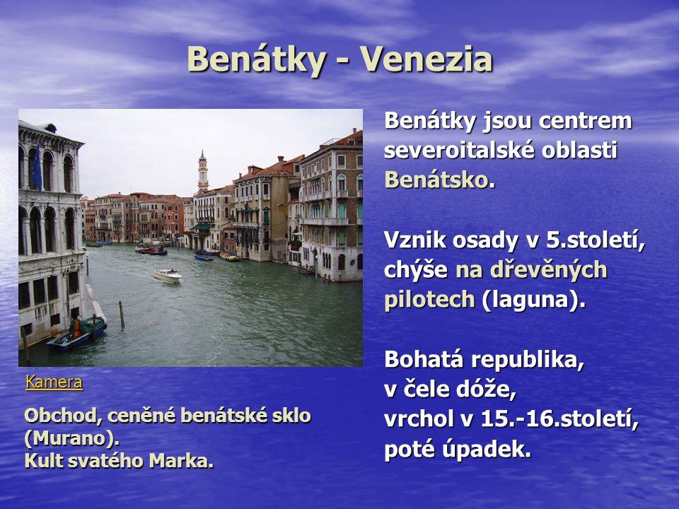 Benátky - Venezia Benátky jsou centrem severoitalské oblasti Benátsko.