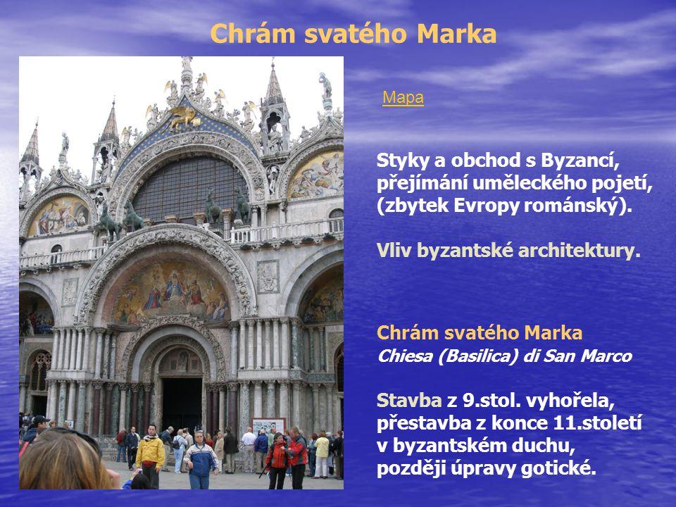 Chrám svatého Marka Styky a obchod s Byzancí,
