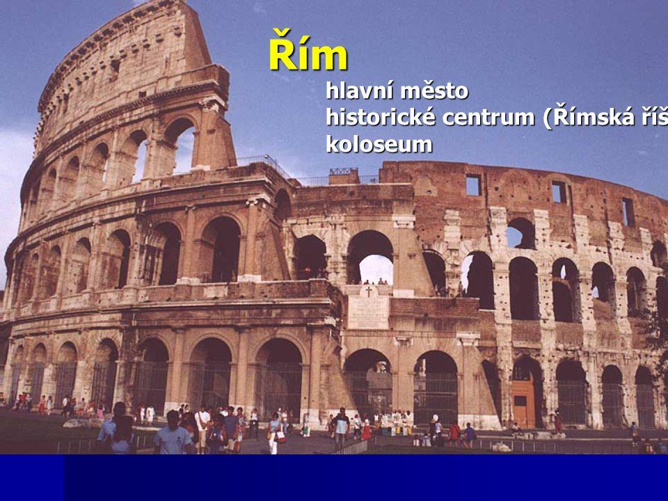 Řím hlavní město historické centrum (Římská říše) koloseum