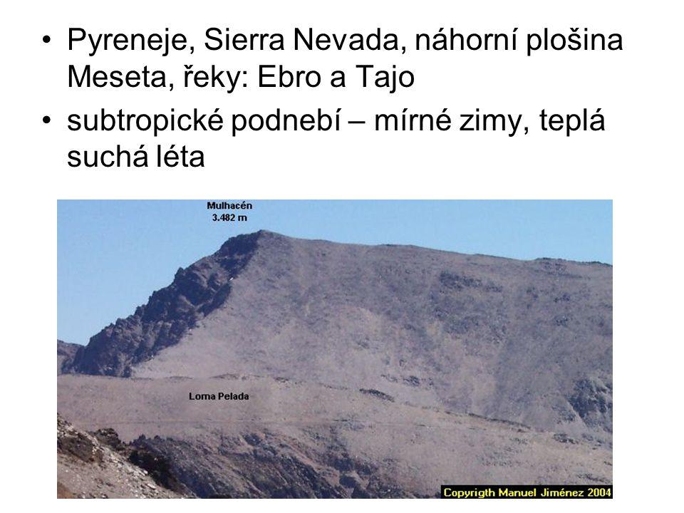Pyreneje, Sierra Nevada, náhorní plošina Meseta, řeky: Ebro a Tajo