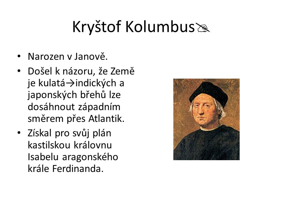Kryštof Kolumbus Narozen v Janově.