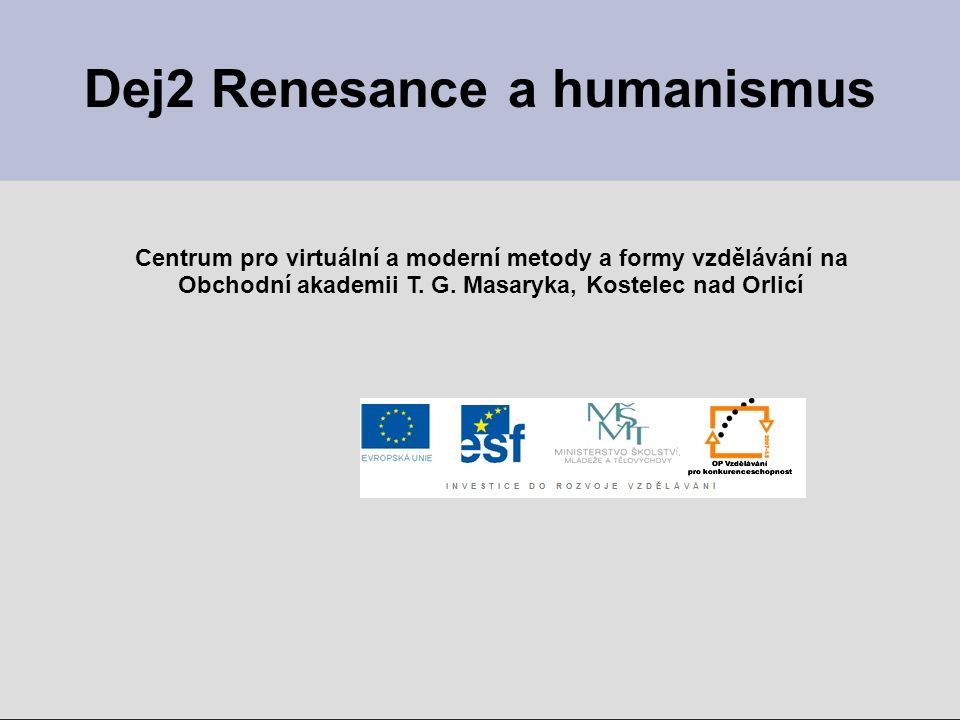 Dej2 Renesance a humanismus