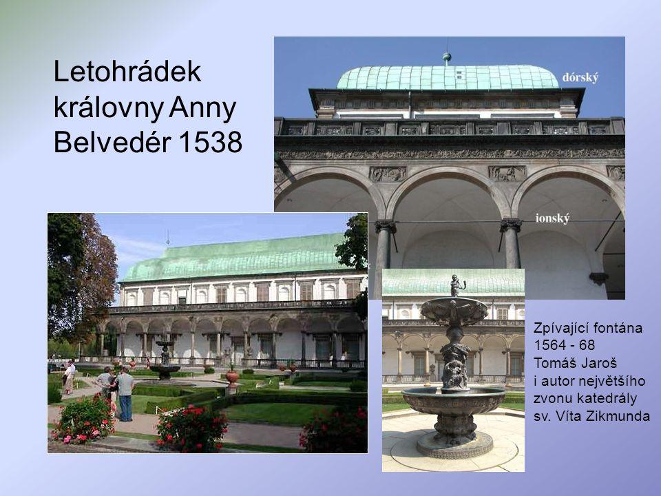Letohrádek královny Anny Belvedér 1538