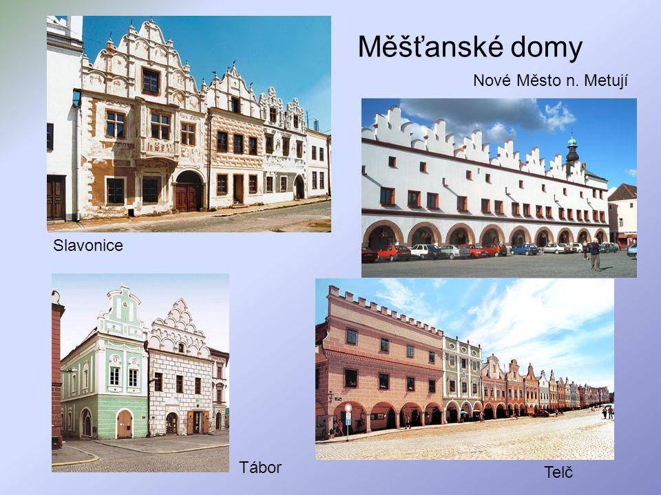 Měšťanské domy Nové Město n. Metují Slavonice Tábor Telč