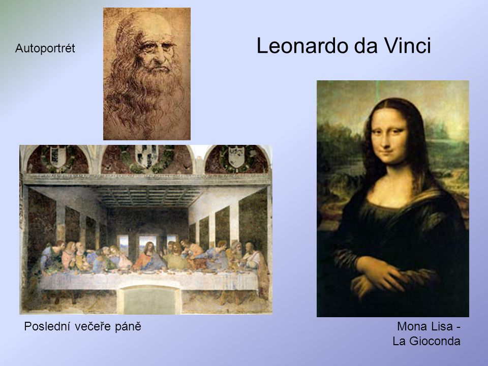 Leonardo da Vinci Autoportrét Poslední večeře páně